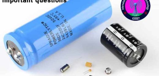 What is Capacitor | Details Discussion | Important Questions